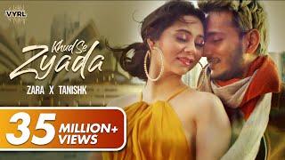 Khud Se Zyada - Zara Khan | Tanishk Bagchi | Official Music | VYRLOriginals