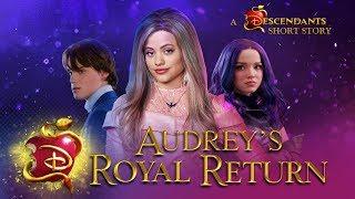 Audrey's Royal Return 💅🏼 I Short Story I Descendants 3