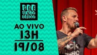 Pretinho Básico das 13 horas AO VIVO - 19/08