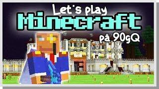LP Minecraft på 90gQ #114 - Dingos vision!