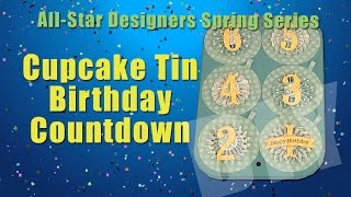 All-Star Designers Spring Series: Cupcake Tin Birthday Countdown