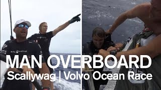 Watch a dramatic man overboard rescue on Scallywag!   Volvo Ocean Race