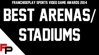 Best Arenas/Stadiums - FranchisePlay Sports Game Awards 2014