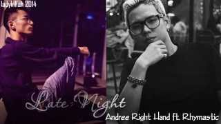 AUDIO   LATE NIGHT   Andree Right Hand X Rhymastic