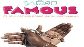 Iamsu! - Famous ft. Dej Loaf & K Camp