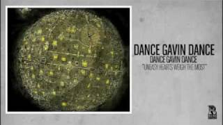 Dance Gavin Dance - Uneasy Hearts Weigh the Most