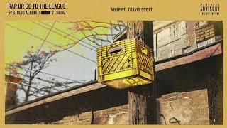 2 Chainz - Whip Feat. Travis Scott