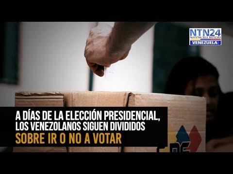 A días de las elecciones presidenciales, los venezolanos siguen divididos entre votar o no