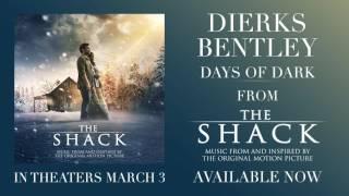 Dierks Bentley - Days Of Dark (From The Shack)