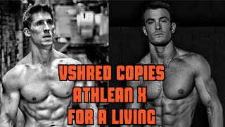 VSHREDS COPIES ATHLEAN X FOR A LIVING