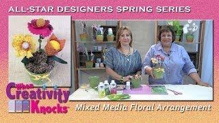 All-Star Designers Spring Series - Mixed Media Floral Arrangement