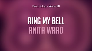 Ring My Bell - Anita Ward (Disco Club Anos 80) Áudio Oficial