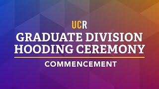 UCR Graduate Division Hooding Ceremony