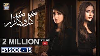 Gul-o-Gulzar Episode 15 | 19th Sep 2019 | ARY Digital Drama