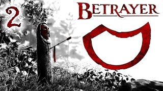 Betrayer Let's Play Part 2