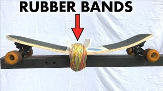 How Many Rubber Bands Will Snap a Skateboard?