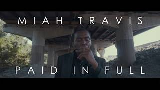 Miah Travis - Paid in Full Freestyle [2017] ®