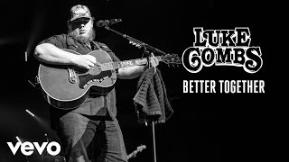 Luke Combs - Better Together (Audio)