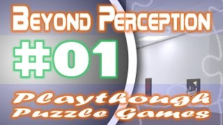 Beyond Perception #01 - Playthough - [Puzzle Games]