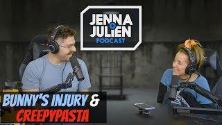 Podcast #244 - Bunny's Injury and Creepypasta