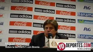 Miguel Herrera dice la derrota con Bosnia fue por \