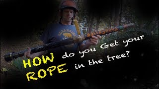 HOW DO YOU GET YOUR CLIMBING ROPE IN THE TREE?