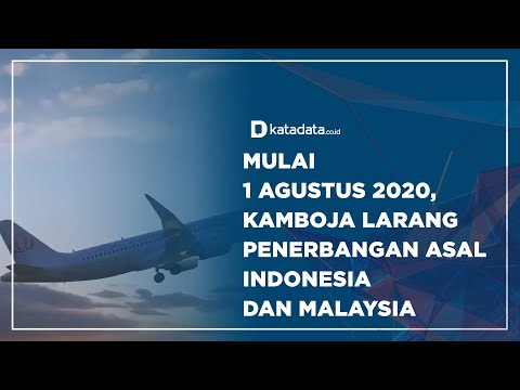 Mulai 1 Agustus 2020, Kamboja Larang Penerbangan Asal Indonesia dan Malaysia | Katadata Indonesia