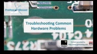 Troubleshooting Common Hardware Problems - CompTIA A+ 220-802: 4.2