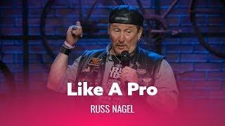 Like A Pro. Russ Nagel
