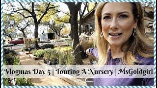 Vlogmas Day 5 | Touring a Nursery | MsGoldgirl