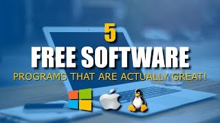 5 Free Software That Are Actually Great! 2017