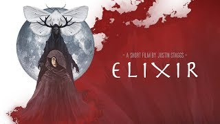 ELIXIR - a Fantasy / Adventure Short Film