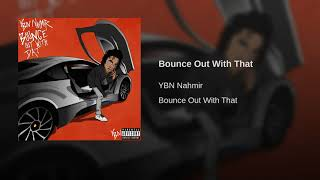 Bounce Out With That