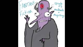 Fantasy Fiction 23: Mead Halls and Magic Rings