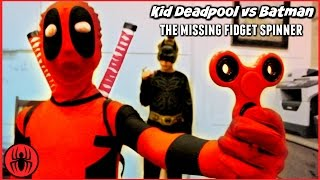 THE MISSING FIDGET SPINNER Batman vs Kid Deadpool Ultimate Freakout SuperHero Kids