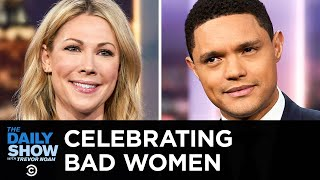 Celebrating Fiendish Women Throughout History | The Daily Show