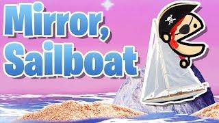Mirror, Sailboat. ♪