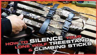 How To Silence Your Lone Wolf Treestand & Climbing Sticks