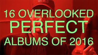 James Acaster Presents: 16 Overlooked PERFECT Albums of 2016