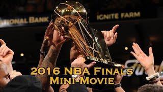 2016 NBA Finals Mini-Movie (Full) Cavs Defeat Warriors 4-3