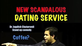 New scandalous dating service - Dr. Jagdish Chaturvedi: Stand up comedy