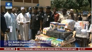 EU, British Council, Police Collaborate On Justice Dispensation