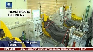 Healthcare Delivery: FMC Ebute-Meta Upgrades Facilities