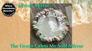 The Ocean Calms My Soul Mirror