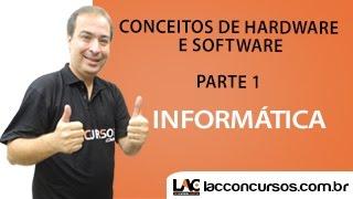 Aula 01/24 - Conceitos de Hardware e Software Parte 1 - Informática