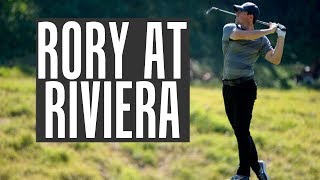 Rory Mcilroy at Riviera - Genesis Open 2018