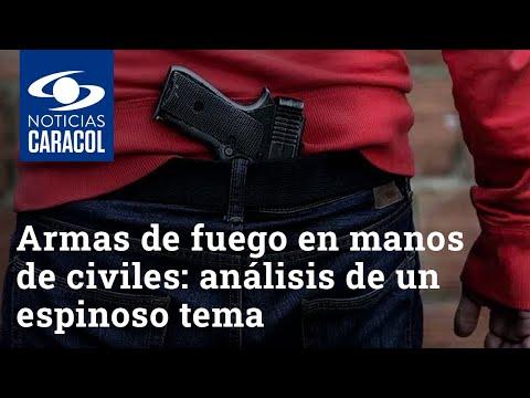 Armas de fuego en manos de civiles: análisis de un espinoso tema