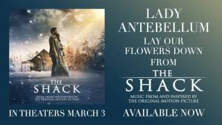 Lady Antebellum - Lay Our Flowers Down (From The Shack)