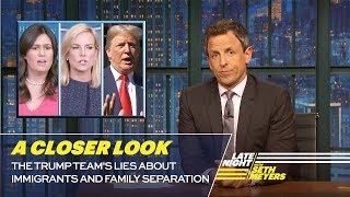 The Trump Team's Lies About Immigrants and Family Separation: A Closer Look