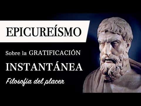 EPICUREÍSMO: Filosofía del PLACER y DOLOR - El Hedonismo de Epicuro y la Gratificación Instantánea